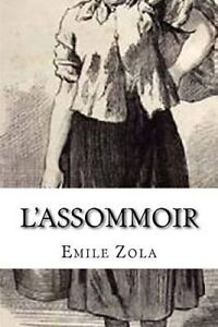 L'Assommoir by Zola, Emile 9781500296933 -Paperback