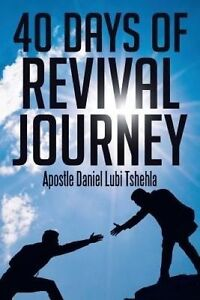 40 Days of Revival Journey by Lubi Tshehla, Apostle Daniel -Paperback