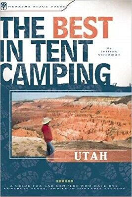 The Best in Tent Camping: Utah: A Guide for Car Campers Who Hate RVs, Concrete