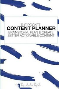The Pocket Content Planner Brainstorm Plan & Create Better Acti by Byrd Alisha