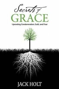 Secrets of Grace by Holt, Jack -Paperback