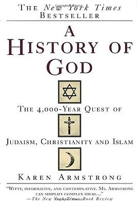 A History Of God  The 4 000 Year Quest Of Judaism  Christianity And Islam By Kar