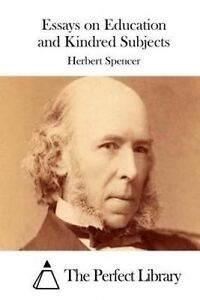 Essays on Education and Kindred Subjects by Spencer, Herbert -Paperback