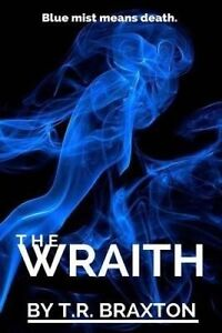 The Wraith by Braxton, T. R. -Paperback