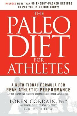 The Paleo Diet For Athletes  The Ancient Nutritional Formula For Peak Athletic P