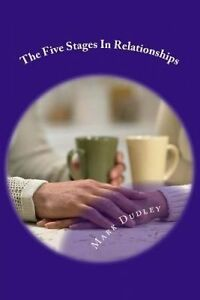 The Five Stages in Relationships by Dudley, Mark -Paperback
