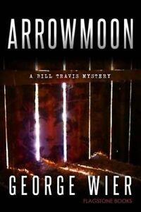 Arrowmoon by Wier, George -Paperback