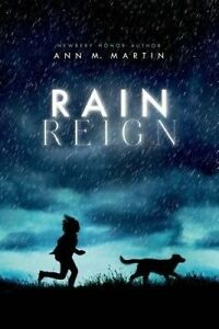 NEW Rain Reign (Ala Notable Children's Books. Middle Readers) by Ann M. Martin