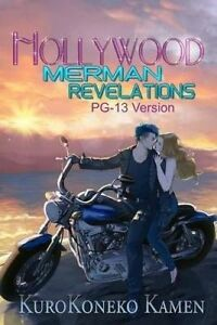 Hollywood Merman Revelations Pg-13 Version by Kamen, Kurokoneko -Paperback
