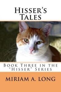 Hisser's Tales by Long, Miriam a. -Paperback