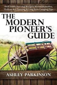Modern Pioneer's Guide by Parkinson, Ashley -Paperback