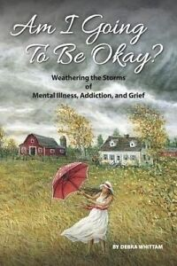 Am I Going to Be Okay? by Whittam, Debra -Paperback