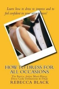 How Dress for All Occasions: Basics, Attire Must-Haves, Dr by Black, Rebecca