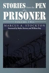 Stories from the Pen of a Prisoner: Volume Two by Stockton, Marcus a. -Paperback