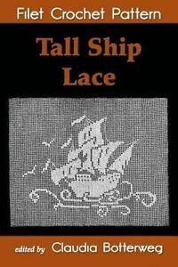 Tall Ship Lace Filet Crochet Pattern Complete Instructions C by Botterweg Claudi