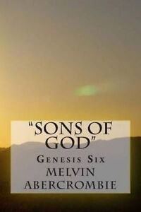 """""""Sons of God"""": Genesis Six by Abercrombie, Rev Melvin L. -Paperback"""