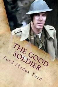The Good Soldier by Ford, Ford Madox 9781518689581 -Paperback