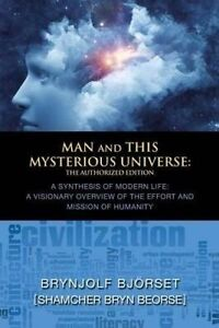 Man and This Mysterious Universe by Beorse, Shamcher Bryn -Paperback