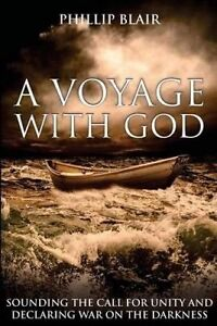 A Voyage God Sounding Call for Unity Declaring War  by Blair Phillip -Paperback