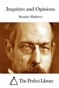 Inquiries and Opinions by Matthews, Brander -Paperback