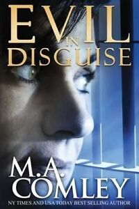 Evil in Disguise by Comley, Miss M. a. -Paperback