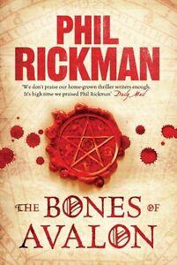 The Bones of Avalon By Phil Rickman. 9781848872707