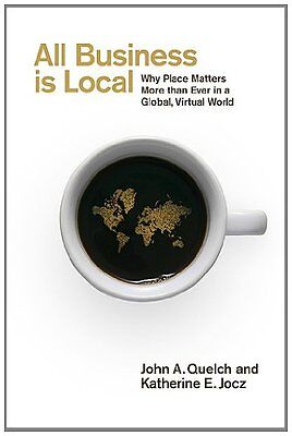 All Business Is Local  Why Place Matters More Than