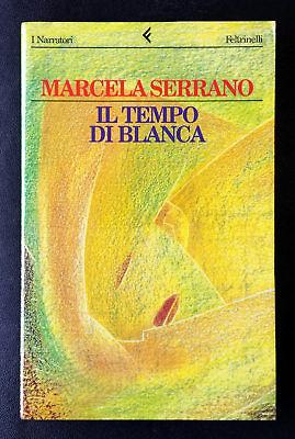 Marcela Serrano, Il tempo di Blanca, Ed. Feltrinelli, 1998