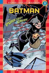 Batman : The Purr-fect Crime (Scholastic Reader Level 3) by , Good Book