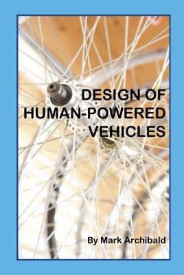 Design Of Human Powered Vehicles By Mark Archibald  New