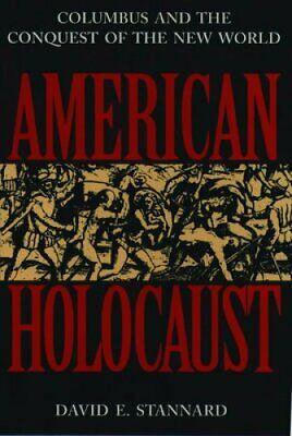 American Holocaust The Conquest of the New World 9780195085570 | Brand