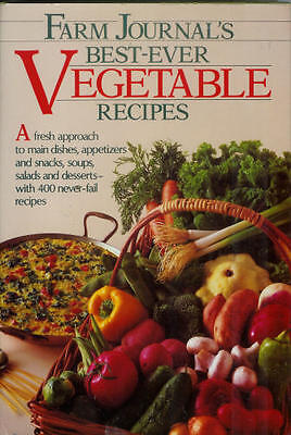 Farm journals best-ever vegetable recipes: A (Best Vegetable Recipes Ever)