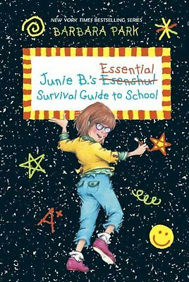 Junie B.s Essential Survival Guide to School (Junie B. Jones) by Barbara Park