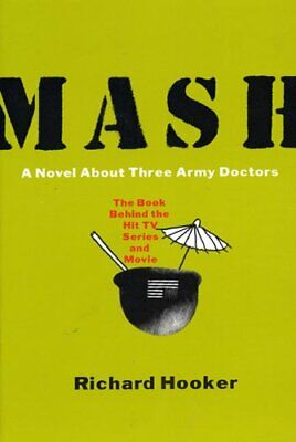 NEW - Mash: A Novel About Three Army Doctors by Hooker, (Mash A Novel About Three Army Doctors)