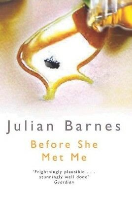 Good, Before She Met Me (Picador Books), Barnes, Julian, Book