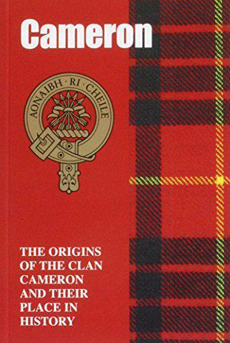 The Camerons: The Origins of the Clan Cameron and Their Place in History (Scotti
