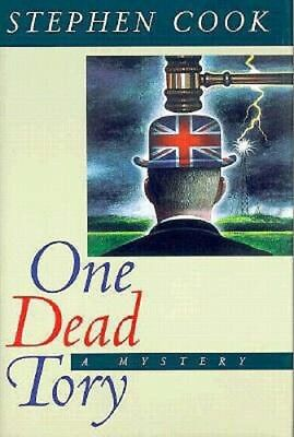 One Dead Tory: A Detective Sergeant Judy Best Novel by Stephen Cook: