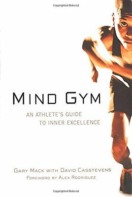 Mind Gym : An Athlete`s Guide to Inner Excellence by Gary Mack, (Paperback), McG