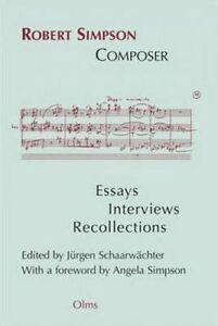 Robert Simpson -- Composer, Jurgen Schaarwachter