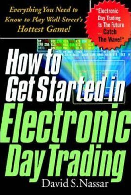 How to Get Started in Electronic Day Trading: Everything You Need to Know to Pl](getting started in electronics)