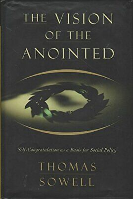 VISION OF ANOINTED: SELF-CONGRATULATION AS A BASIS FOR By Thomas Sowell *VG+*