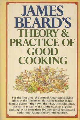 B002TR0Q7O James Beards Theory and Practice of Good (James Beards Theory And Practice Of Good Cooking)