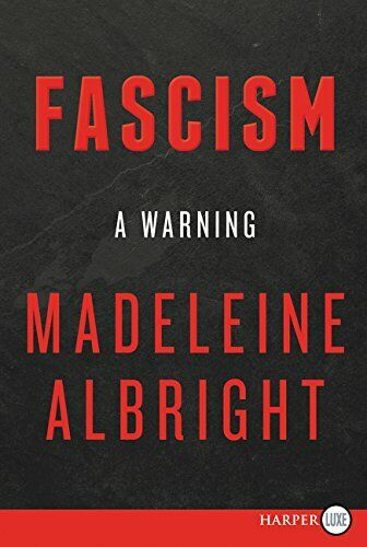Fascism: A Warning by Albright, Madeleine