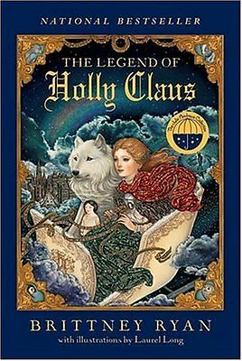 The Legend of Holly Claus (Julie Andrews Collection) by Brittney Ryan