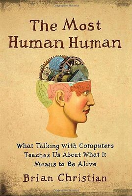 The Most Human Human: What Talking with Computers Teaches Us About What It Means