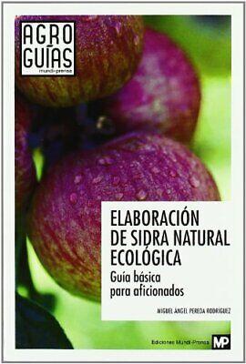 Elaboracion de sidra natural ecologica (Agroguias Mundi Prensa)