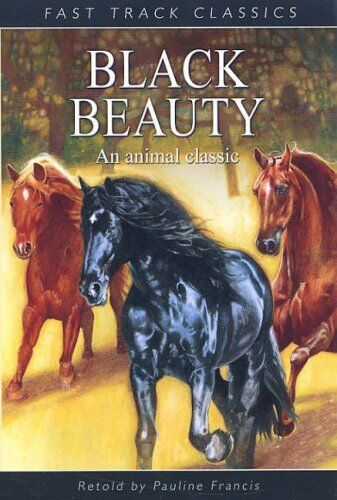 Black Beauty (Fast Track Classics),Anna Sewell, Pauline Francis