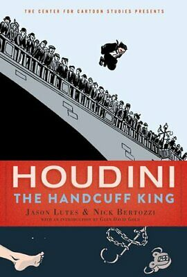 Houdini The Handcuff King by Jason Lutes 9781368042888   Brand New