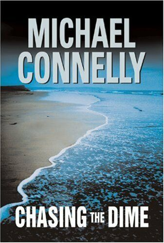 Chasing The Dime,Michael Connelly- 9780752821412