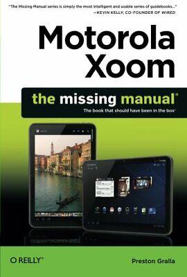 Motorola Xoom: The Missing Manual (Missing Manuals) by Preston Gralla Paperback